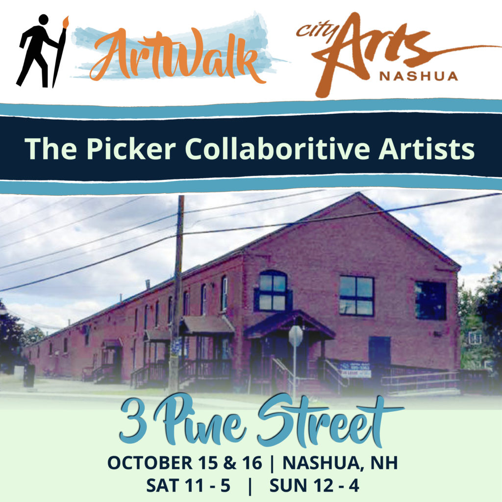 Picker Collaborative Artists - ArtWalk 2016 - Oct. 15 & 16, 2016 - 3 Pine St. Nashua, NH
